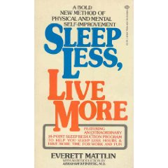 sleep less, live more; Everett-Mattlin